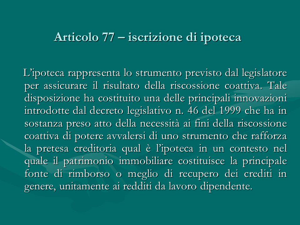 Articolo 77 – iscrizione di ipoteca