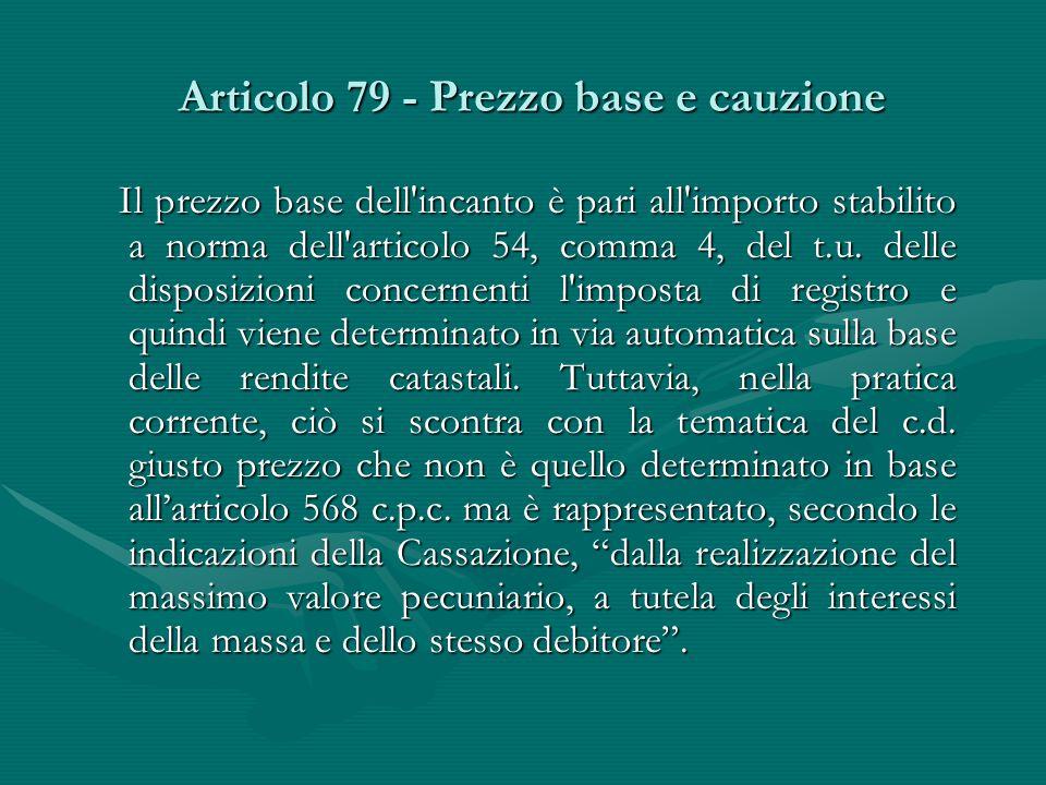 Articolo 79 - Prezzo base e cauzione