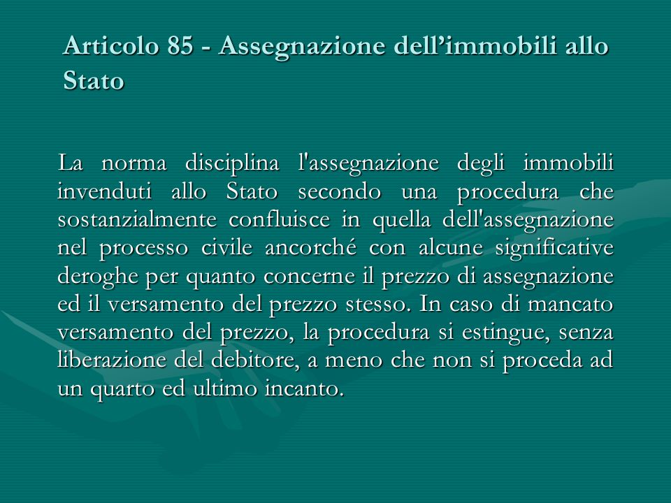 Articolo 85 - Assegnazione dell'immobili allo Stato