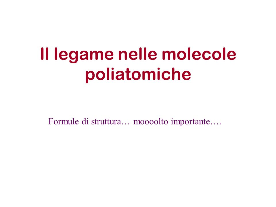 Il legame nelle molecole poliatomiche