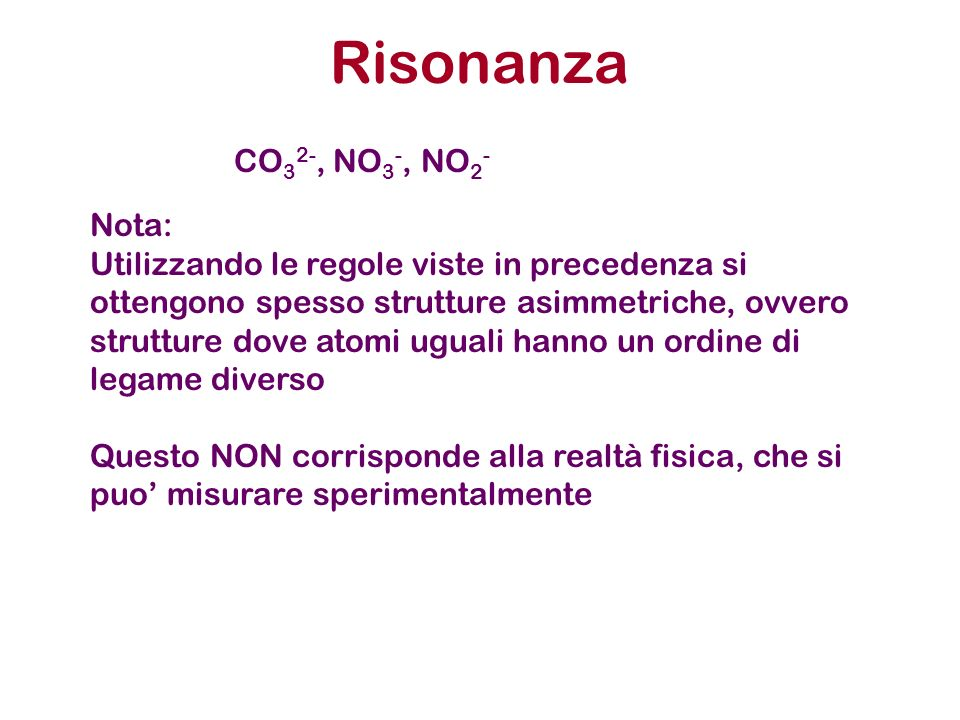 Risonanza CO32-, NO3-, NO2- Nota: