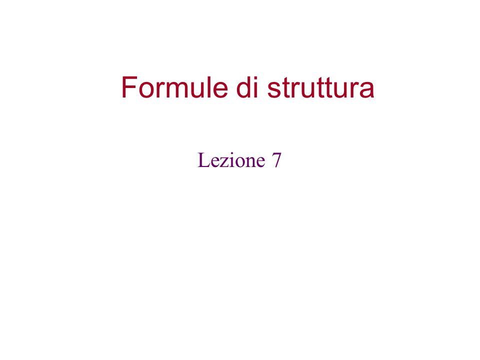 Formule di struttura Lezione 7