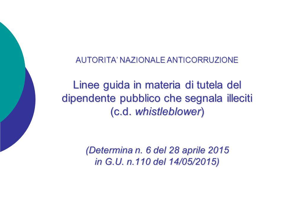 AUTORITA' NAZIONALE ANTICORRUZIONE Linee guida in materia di tutela del dipendente pubblico che segnala illeciti (c.d.