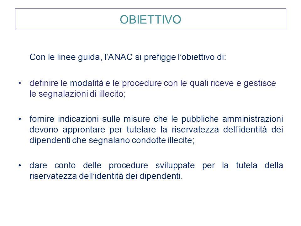 Con le linee guida, l'ANAC si prefigge l'obiettivo di: