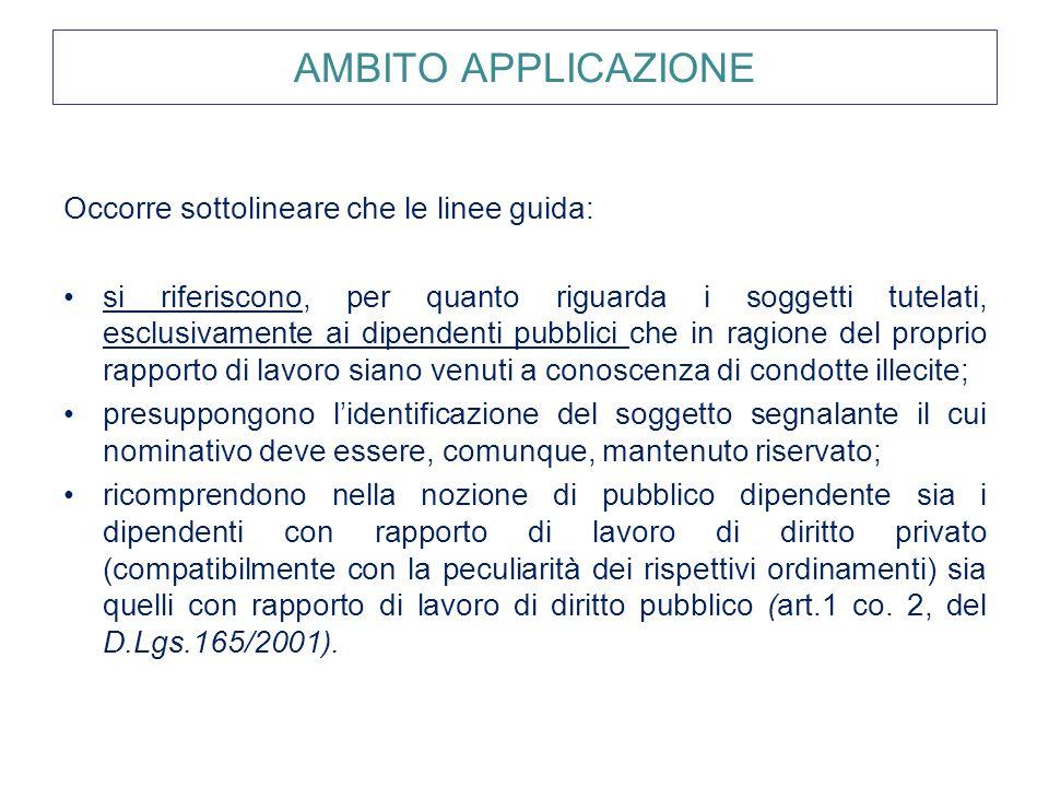 AMBITO APPLICAZIONE Occorre sottolineare che le linee guida: