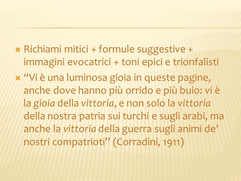 Richiami mitici + formule suggestive + immagini evocatrici + toni epici e trionfalisti