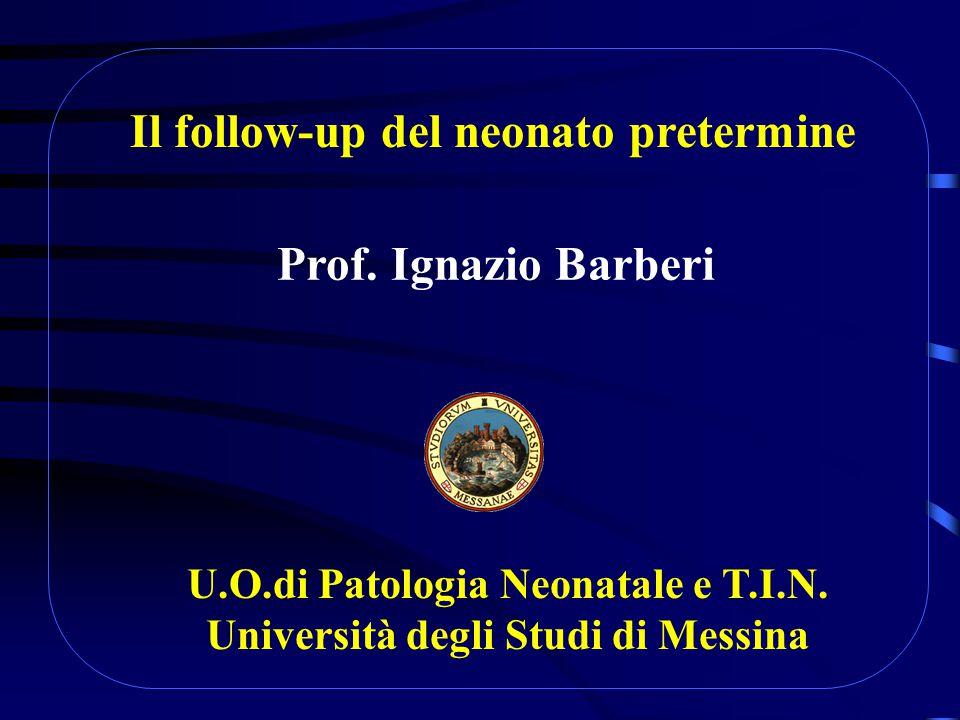 U.O.di Patologia Neonatale e T.I.N. Università degli Studi di Messina