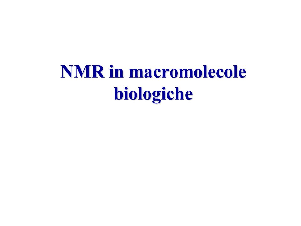 NMR in macromolecole biologiche