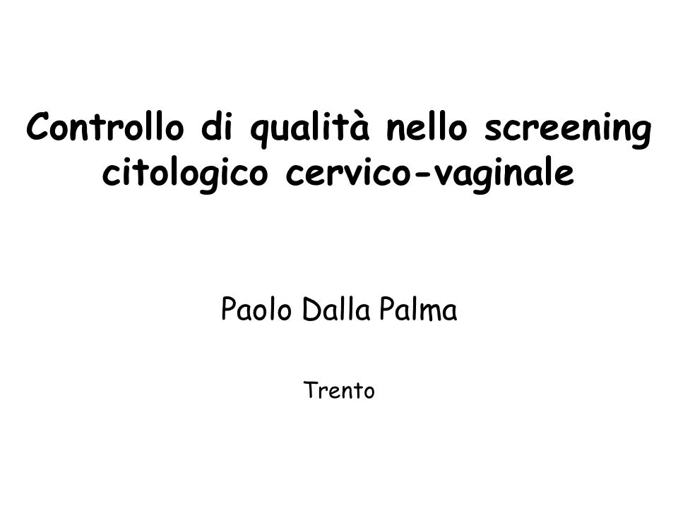Controllo di qualità nello screening citologico cervico-vaginale