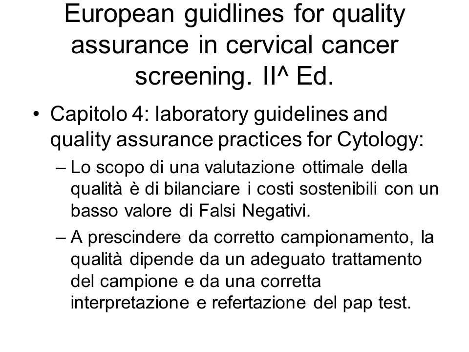 European guidlines for quality assurance in cervical cancer screening