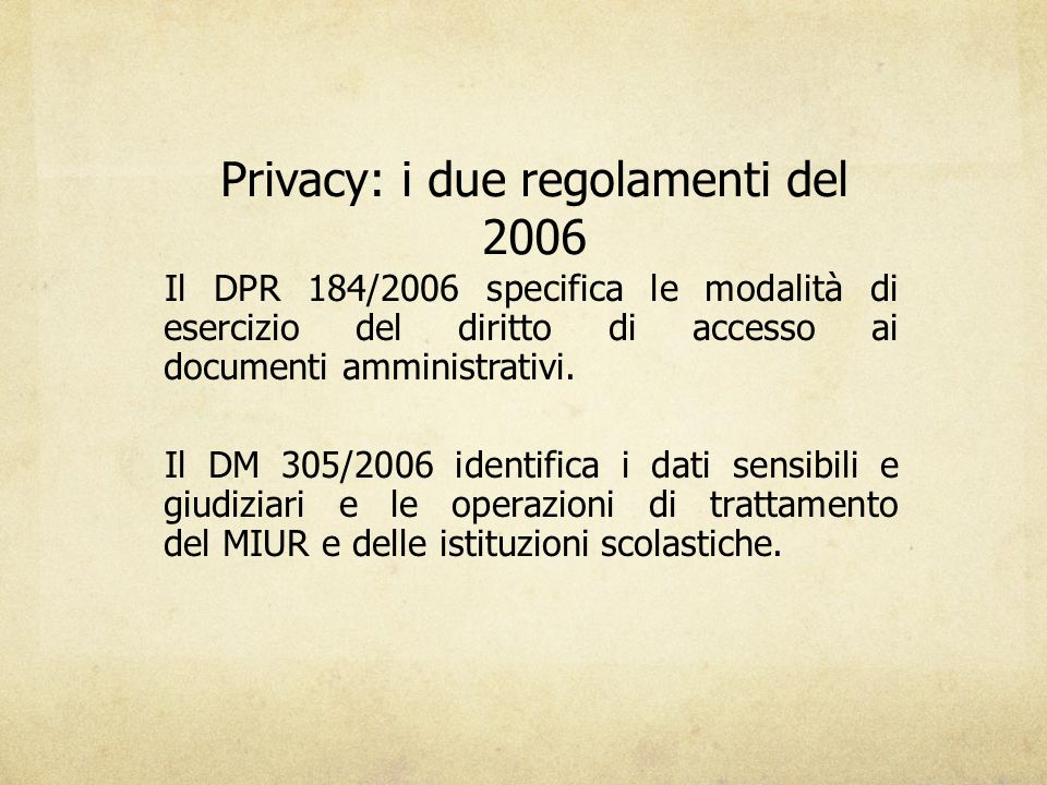 Privacy: i due regolamenti del 2006