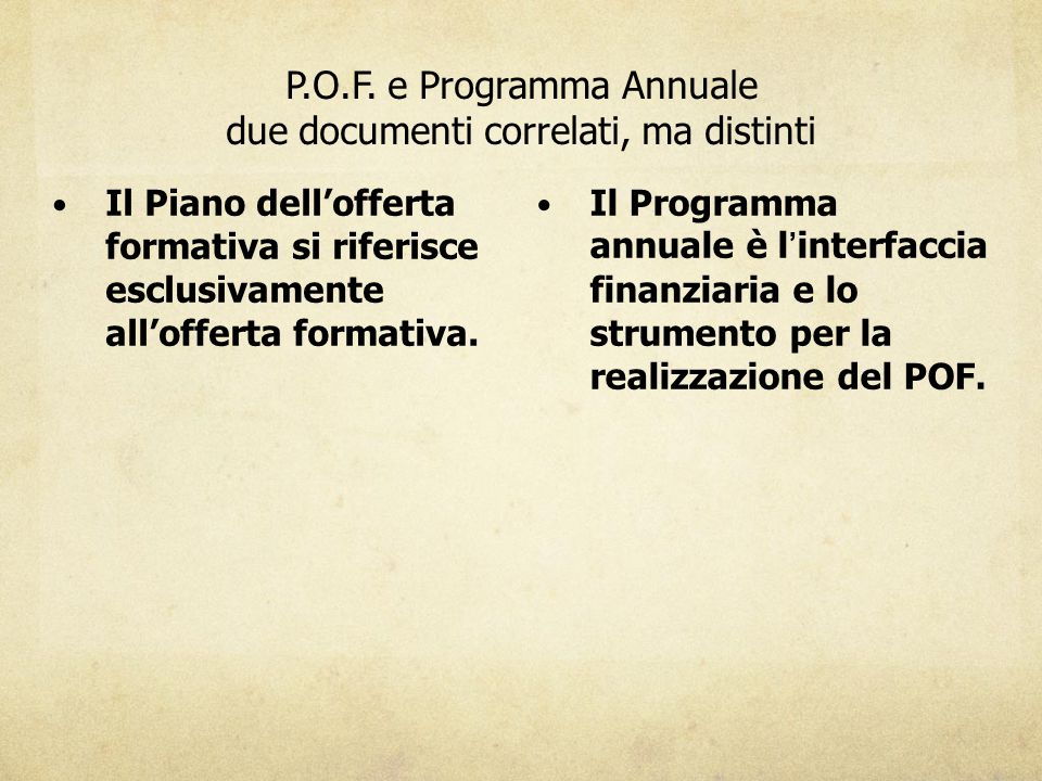 P.O.F. e Programma Annuale due documenti correlati, ma distinti