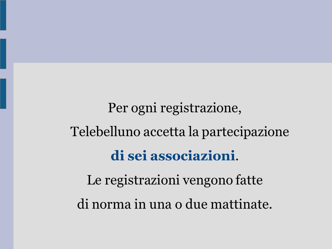 Per ogni registrazione, Telebelluno accetta la partecipazione