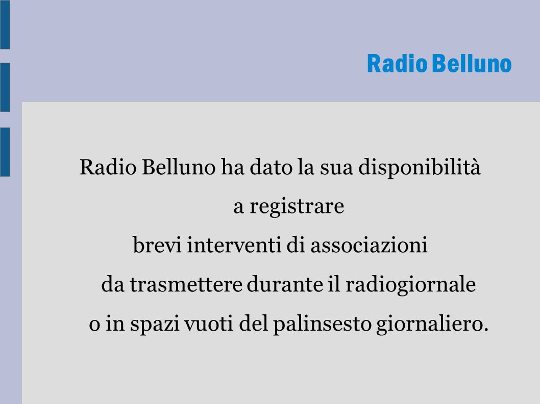 Radio Belluno ha dato la sua disponibilità a registrare