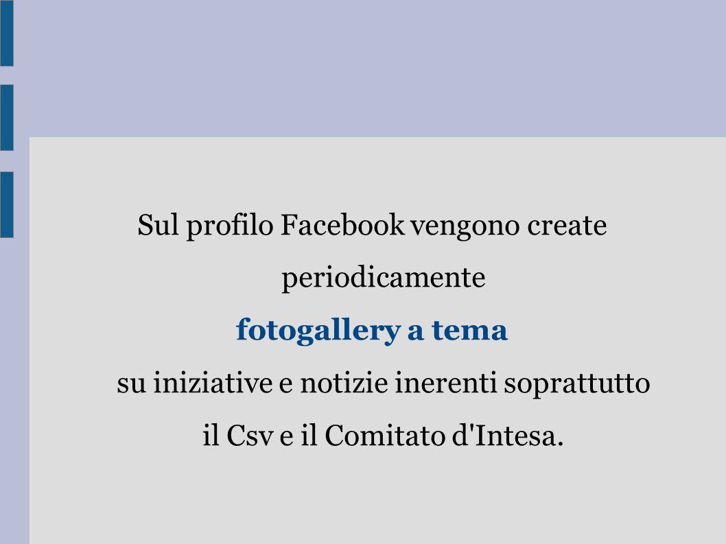 Sul profilo Facebook vengono create periodicamente