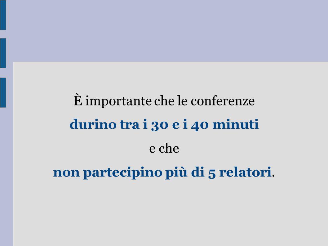 È importante che le conferenze durino tra i 30 e i 40 minuti e che