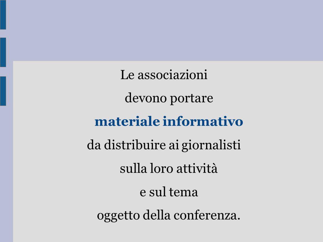 Le associazioni devono portare materiale informativo
