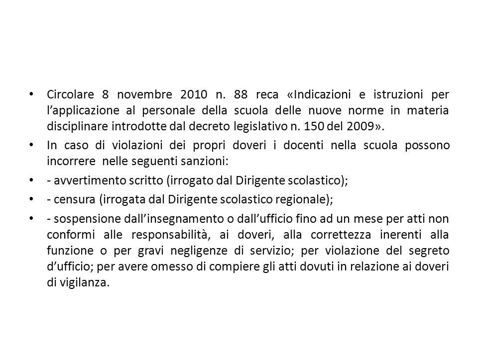 Circolare 8 novembre 2010 n. 88 reca «Indicazioni e istruzioni per l'applicazione al personale della scuola delle nuove norme in materia disciplinare introdotte dal decreto legislativo n. 150 del 2009».