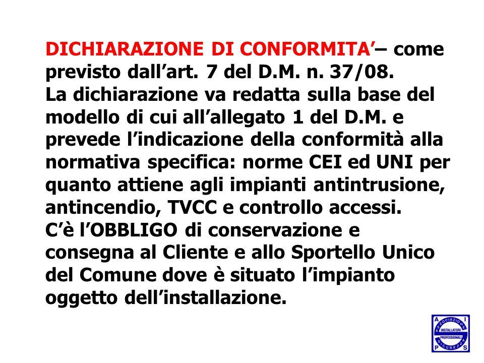 DICHIARAZIONE DI CONFORMITA'– come previsto dall'art. 7 del D. M. n