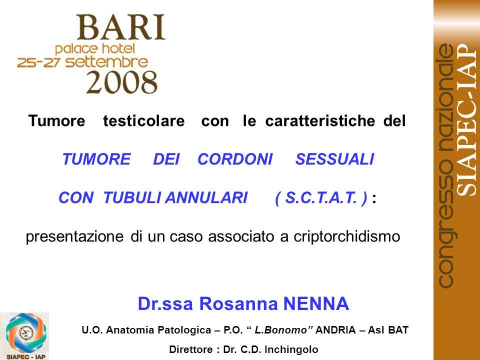 Dr.ssa Rosanna NENNA Tumore testicolare con le caratteristiche del