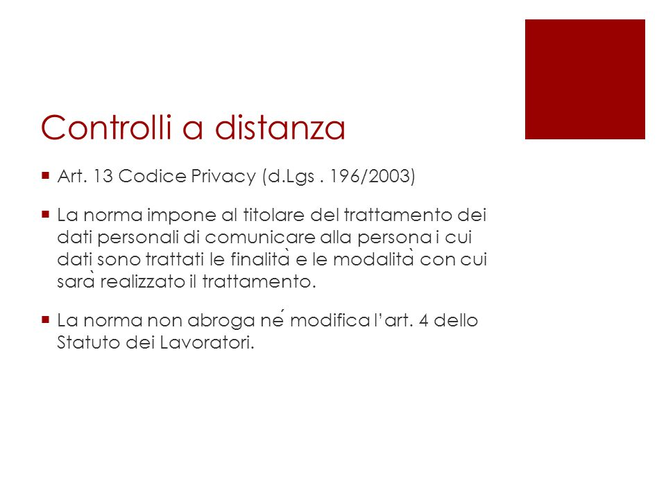 Controlli a distanza Art. 13 Codice Privacy (d.Lgs . 196/2003)