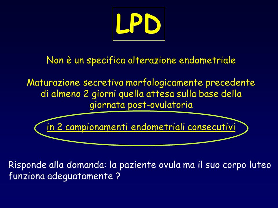 LPD Non è un specifica alterazione endometriale