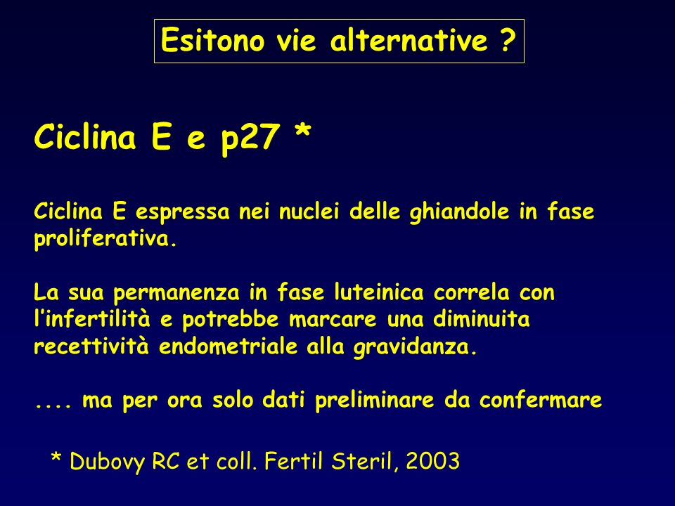 Ciclina E e p27 * Esitono vie alternative
