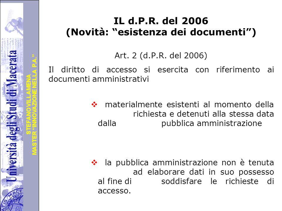 IL d.P.R. del 2006 (Novità: esistenza dei documenti )