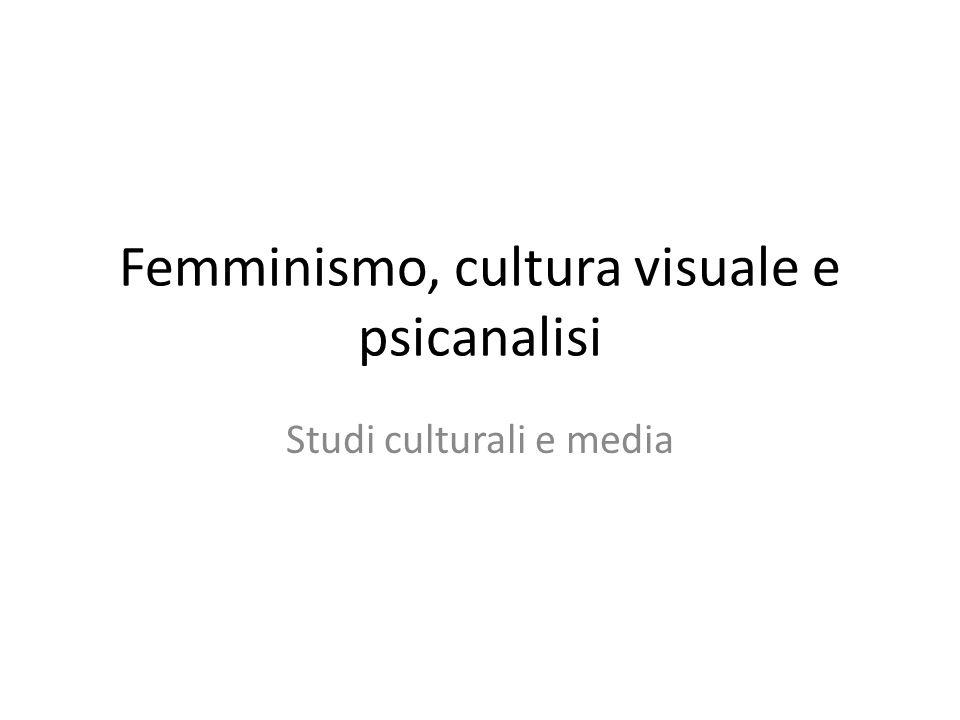 Femminismo, cultura visuale e psicanalisi