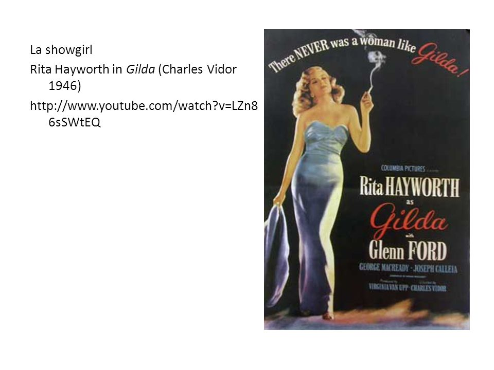 La showgirl Rita Hayworth in Gilda (Charles Vidor 1946) http://www