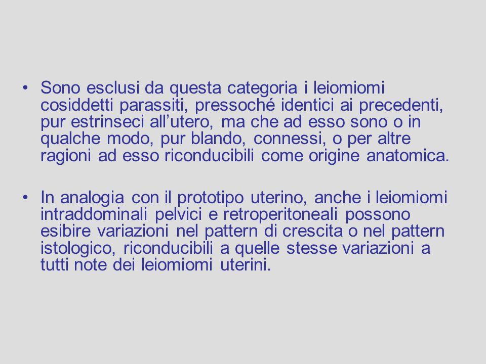 Sono esclusi da questa categoria i leiomiomi cosiddetti parassiti, pressoché identici ai precedenti, pur estrinseci all'utero, ma che ad esso sono o in qualche modo, pur blando, connessi, o per altre ragioni ad esso riconducibili come origine anatomica.