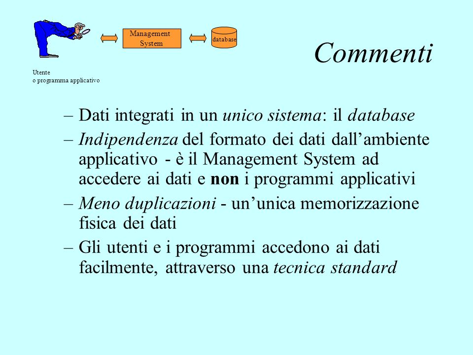 Commenti Dati integrati in un unico sistema: il database