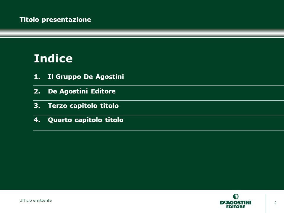 Indice Titolo presentazione 1. Il Gruppo De Agostini