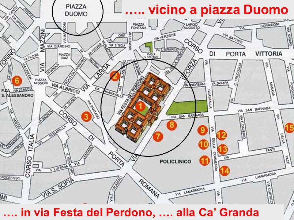 ….. vicino a piazza Duomo …. in via Festa del Perdono, …. alla Ca' Granda