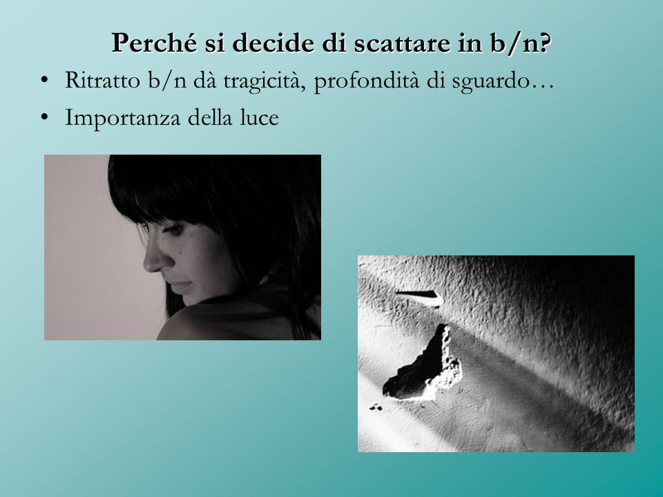 Perché si decide di scattare in b/n