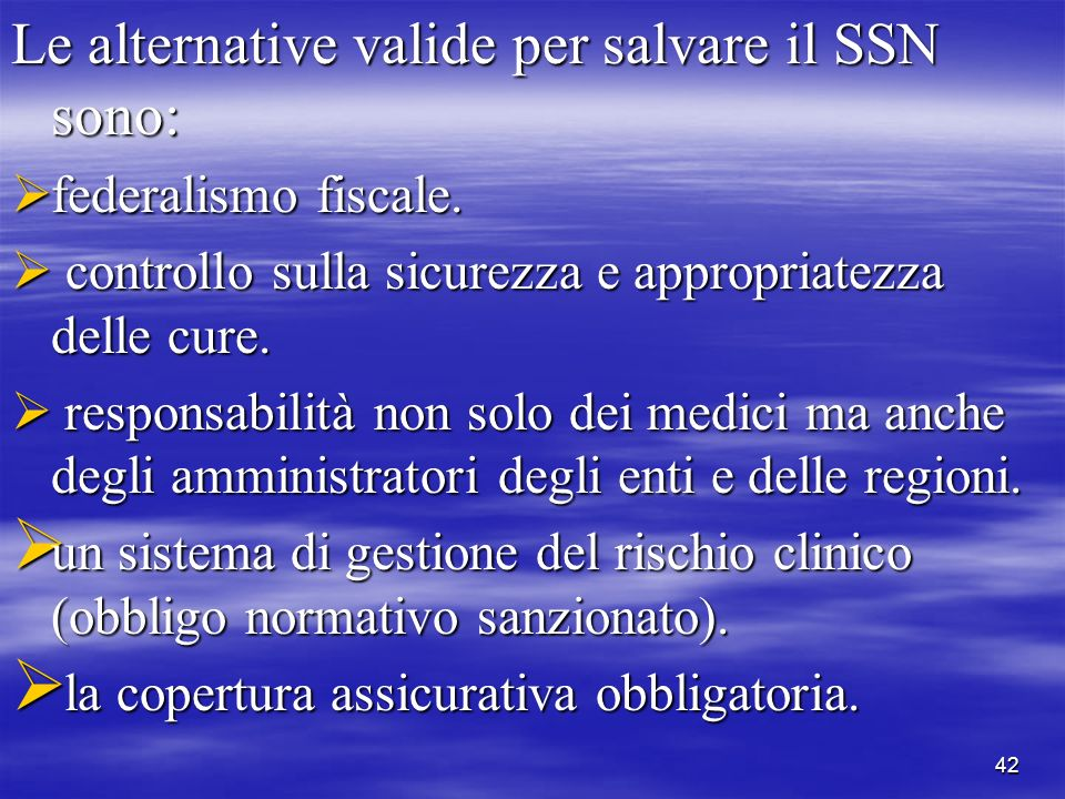 Le alternative valide per salvare il SSN sono: