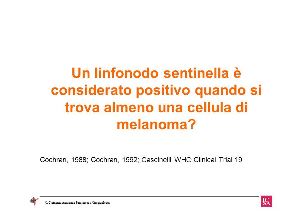 Un linfonodo sentinella è considerato positivo quando si trova almeno una cellula di melanoma