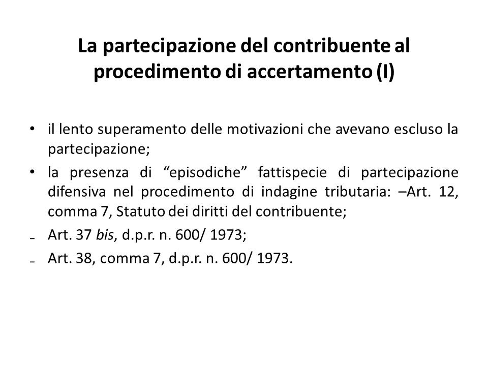 La partecipazione del contribuente al procedimento di accertamento (I)