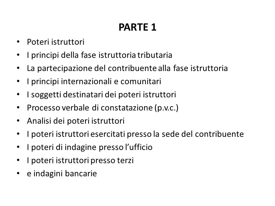 PARTE 1 Poteri istruttori I principi della fase istruttoria tributaria