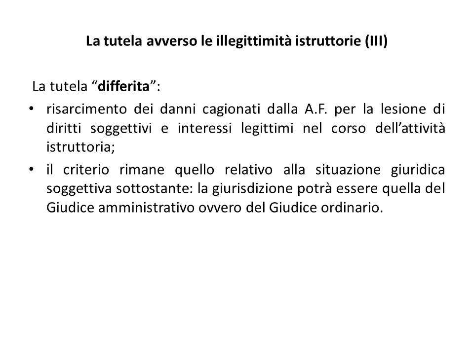 La tutela avverso le illegittimità istruttorie (III)