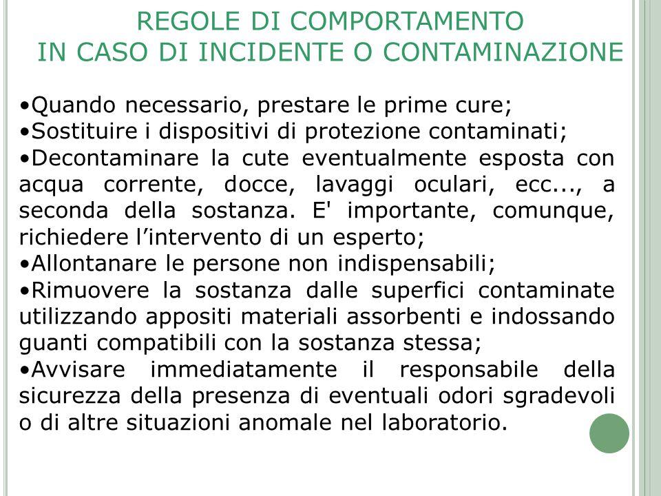 REGOLE DI COMPORTAMENTO IN CASO DI INCIDENTE O CONTAMINAZIONE