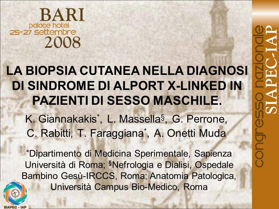 LA BIOPSIA CUTANEA NELLA DIAGNOSI DI SINDROME DI ALPORT X-LINKED IN PAZIENTI DI SESSO MASCHILE.