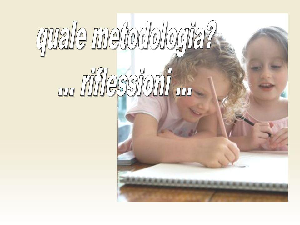 quale metodologia ... riflessioni ...