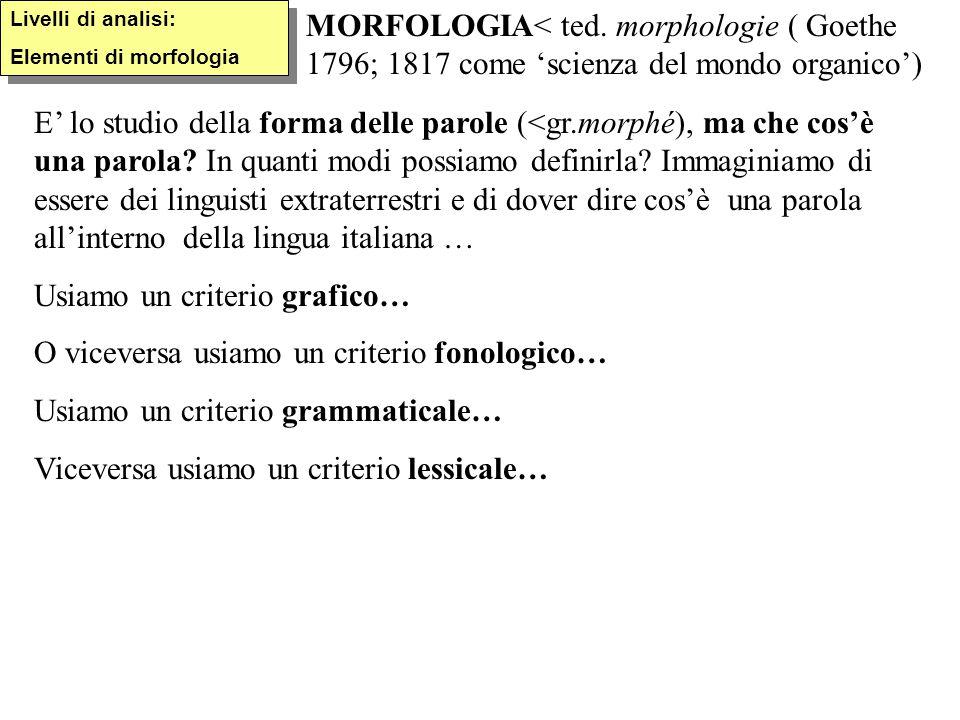 Usiamo un criterio grafico… O viceversa usiamo un criterio fonologico…