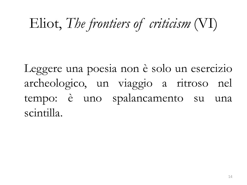 Eliot, The frontiers of criticism (VI)