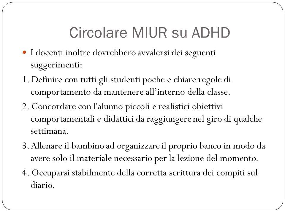 Circolare MIUR su ADHD I docenti inoltre dovrebbero avvalersi dei seguenti suggerimenti: