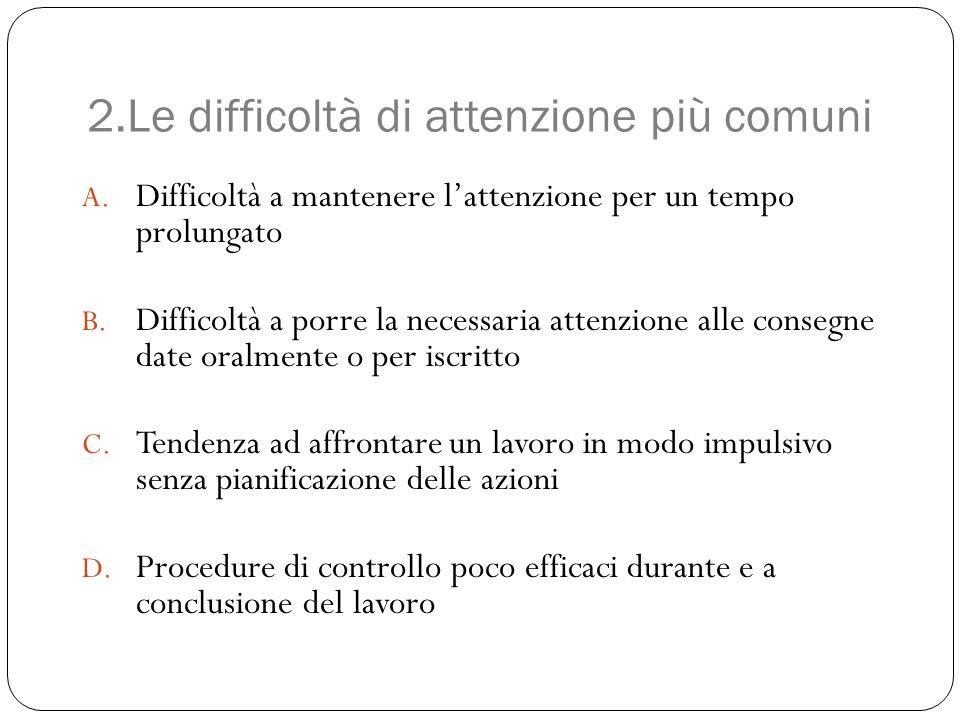 2.Le difficoltà di attenzione più comuni