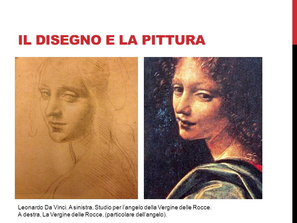 IL DISEGNO E LA PITTURA Leonardo Da Vinci. A sinistra, Studio per l'angelo della Vergine delle Rocce.