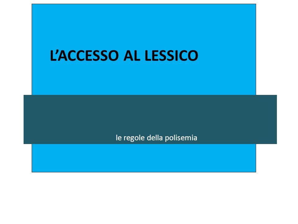 L'accesso al lessico le regole della polisemia SECONDA PARTE