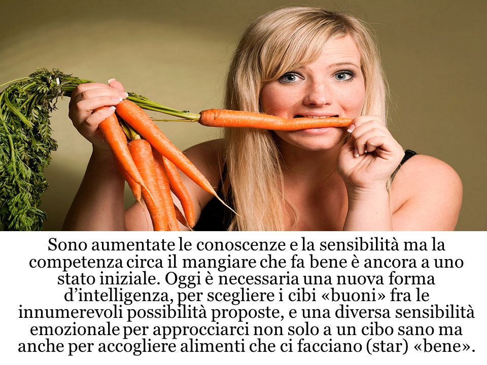 Sono aumentate le conoscenze e la sensibilità ma la competenza circa il mangiare che fa bene è ancora a uno stato iniziale.
